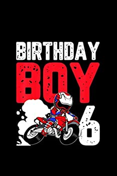 Cute 6 Years Old 6th Birthday Motocross Dirt Bike Racer Boy   Birthday Notebook Journal and Diary gift