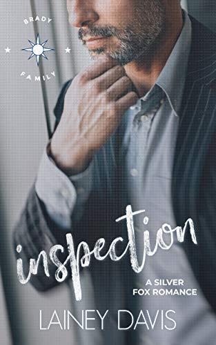 Inspection: A Silver Fox Romance (Brady Family Book 3)