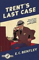 Trent's Last Case (Philip Trent)
