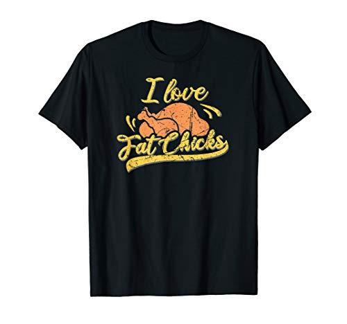 I love fat chicks Grillhähnchen Grillsportverein Grillparty T-Shirt
