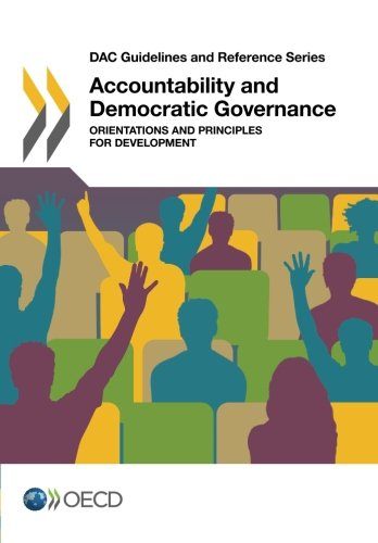 Dac Guidelines and Reference Series Accountability and Democratic Governance: Orientations and Principles for Development