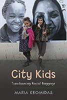 City Kids: Transforming Racial Baggage (Rutgers Series in Childhood Studies)