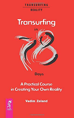 Transurfing in 78 Days  A Practical Course in Creating Your Own Reality