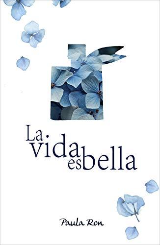 La vida es bella eBook: Ron, Paula: Amazon.es: Tienda Kindle