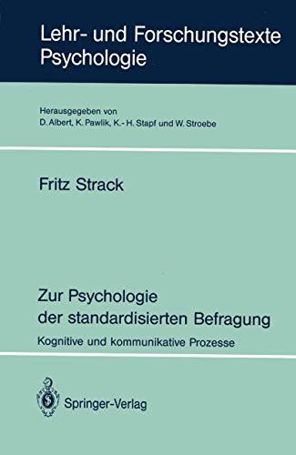 Zur Psychologie der standardisierten Befragung: Kognitive und kommunikative Prozesse (Lehr- und Forschungstexte Psychologie) (German Edition) (Lehr- und Forschungstexte Psychologie (48), Band 48)