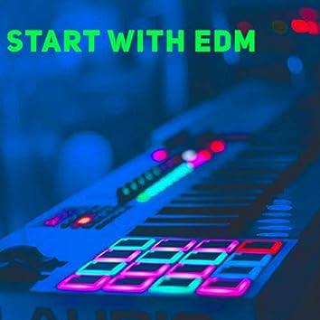 Start With EDM