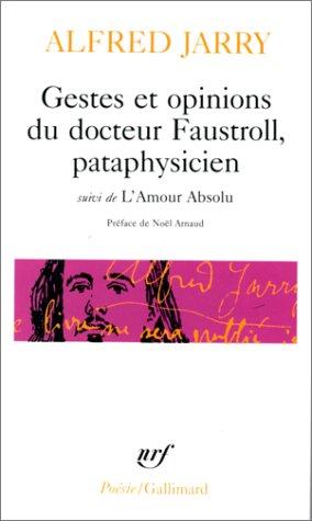 Gestes et opinions du Docteur Faustroll, pataphysicien. Suivi de l'amour absolu