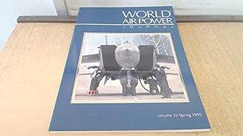 Paperback World Air Power Journal, Vol. 20, Spring 1995 Book