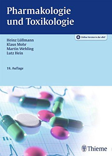 Pharmakologie und Toxikologie: Arzneimittelwirkungen verstehen - Medikamente gezielt einsetzen