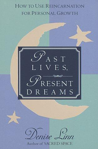 Past Lives, Present Dreams