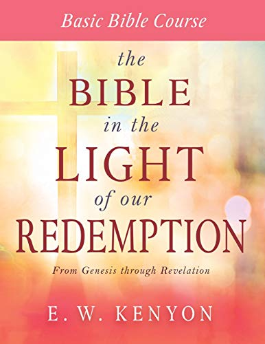 The Bible in the Light of Our Redemption: Basic Bible Course