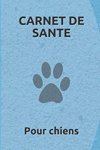 Carnet de santé pour chien: suivi médical du chien, vaccinations, vermifuges, visites chez le vétérinaire, prendre soin de son chien, soins, comportement, éducation