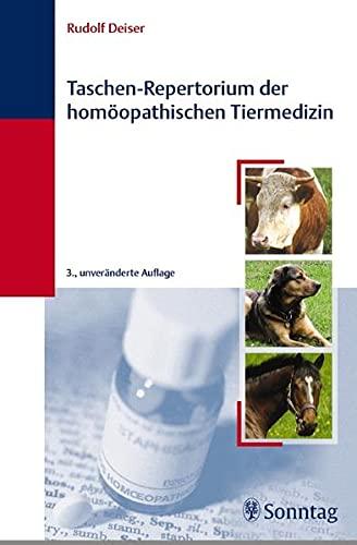 Deiser, Rudolf:<br>Taschen Repertorium der homöopathischen Tiermedizin
