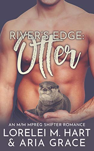Rivers Edge : Otter: An M/M MPreg Shifter Romance