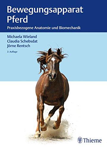 Bewegungsapparat Pferd: Praxisbezogene Anatomie und Biomechanik