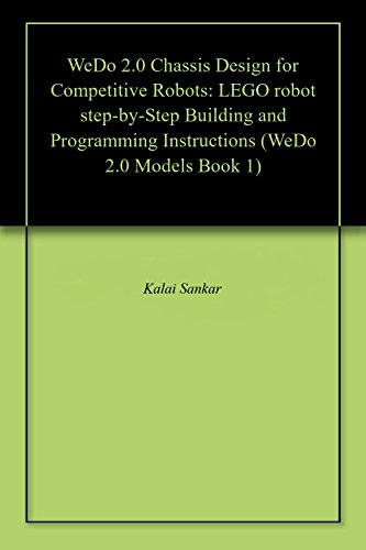 WeDo 2.0 Chassis Design for Competitive Robots: LEGO robot step-by-Step Building and Programming Instructions (WeDo 2.0 Models Book 1) (English Edition)