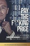 PAY THE F**KING PRICE: Wie du das Mittelfeld im Network Marketing durchbrichst und finanzielle Freiheit erreichst - Mario Oreggia