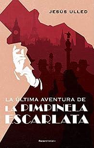 La última aventura de la Pimpinela Escarlata par Jesús Ulled
