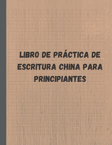 Libro de práctica de escritura china para principiantes: Cuaderno de ejercicios de chino, 120 páginas , Cuaderno de ejercicios para escribir ... Tian Zi Ge, cuaderno de caracteres chinos