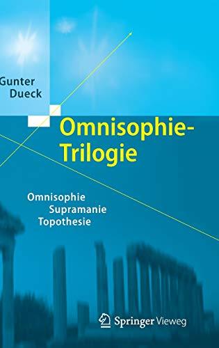 Omnisophie-Trilogie: Omnisophie - Supramanie - Topothesie