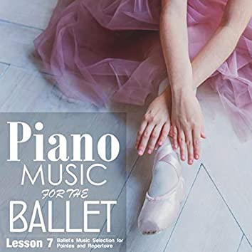 Piano Music for the Ballet Lesson 7: Ballet's Music selection for Pointes and Repertoire