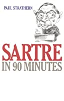 Sartre in 90 Minutes (Philosophers in 90 Minutes)