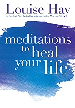 Meditations to Heal Your Life by [Louise L.  Hay]
