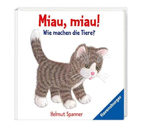 Miau, miau! - Wie machen die Tiere?: Ab 9 Monate