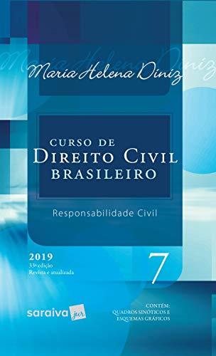 Curso de direito civil brasileiro : Responsabilidade civil - 33ª edição de 2019: 7