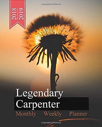 Legendary Carpenter, Monthly Weekly Planner, 2018 - 2019: Blowball Bloom Cover, Calendar October 18 - December 19