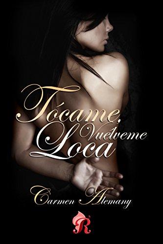 Tócame, vuélveme loca de Carmen Alemany