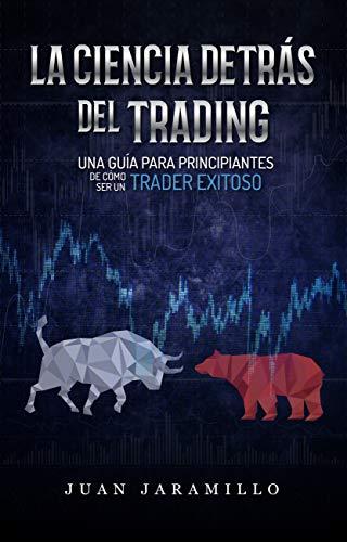 La Ciencia Detrás del Trading: Una guía para principiantes