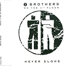 Never Alone by 2 Brothers on the 4th Floor (1993-12-30)