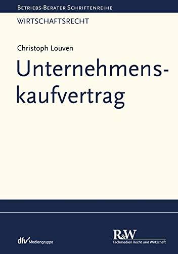 Unternehmenskaufvertrag (Betriebs-Berater Schriftenreihe/ Wirtschaftsrecht)