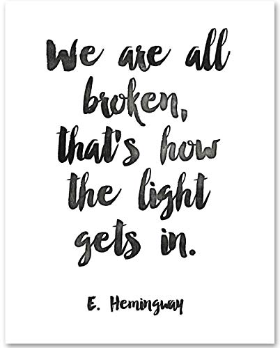 We Are All Broken, That's How the Light Gets In - 11x14 Unframed Typography Art Print - Makes a Great Inspirational Gift Under $15