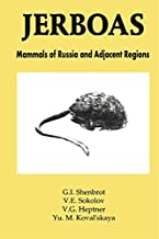 Jerboas: Mammals of Russia and Adjacent Regions (Mammals of Russian and Adjacent Regions)