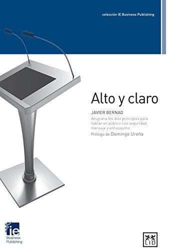 Alto y claro (Colección IE Business Publishing)
