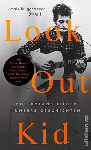 Buchseite und Rezensionen zu 'Look out kid: Bob Dylans Lieder, unsere Geschichten' von Maik Brüggemeyer