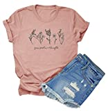 Chulianyouhuo Grow Positive Thoughts Shirt Women Funny Flowers Graphic Tee Casual Letter Print Tops Blouse Pink