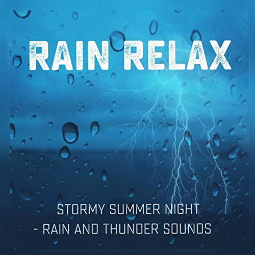 Stormy Summer Night: Rain and Thunder Sounds