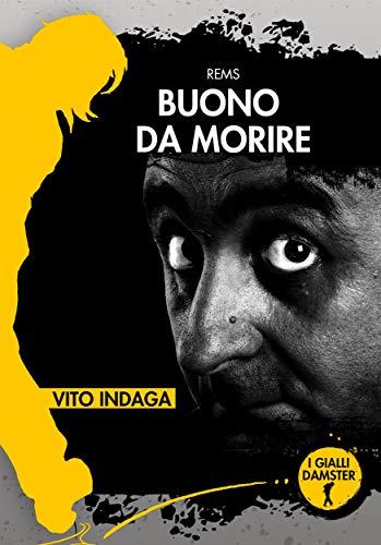 Buono da morire. Vito indaga (I Gialli Damster) (Italian Edition)