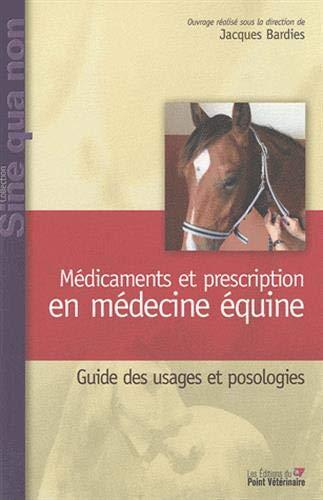 Médicaments et prescription en médecine équine : Guide des usages et posologies