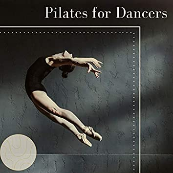 Pilates for Dancers: Easy Listening Piano for Ballet Pilates, Pilates Exercises for Dancers