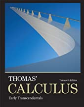 Thomas' Calculus: Early Transcendentals (13th Edition)