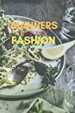MANNERS NEVER GO OUT OF FASHION NOTEBOOK: 'MANNERS NEVER GO OUT OF FASHION' is a Blank White Ruled Lined Paper Journal /Holiday Notebook, Smooth/Soft ... It is a 6'X9' Size, 120 Pages Writing No