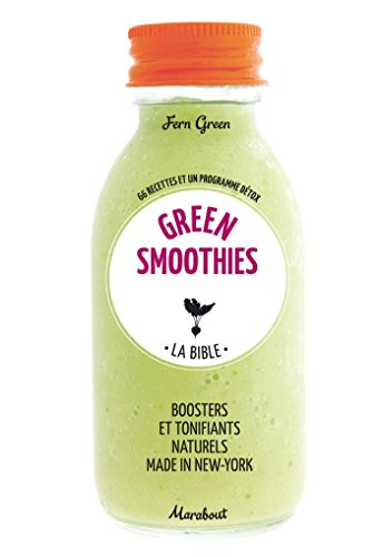 La bible des Green Smoothies (Cuisine, Band 23688)