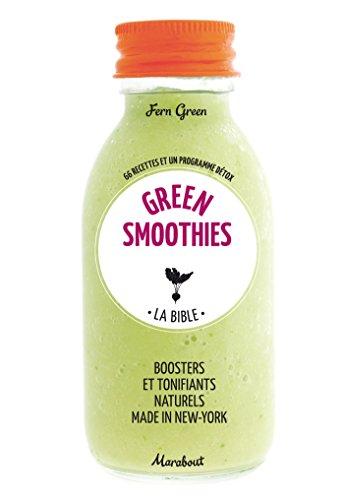 La bible des Green Smoothies (Cuisine, Band 23688)