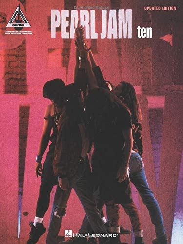 Pearl Jam: Ten - Guitar Recorded Versions: With Notes and Tablature