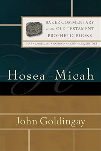 Hosea-Micah (Baker Commentary on the Old Testament: Prophetic Books)