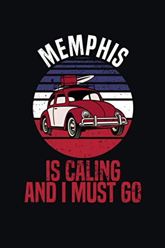 Memphis is Calling and I Must Go: 6''x9'' Lined Writing Notebook Journal, 120 Pages, Novelty Birthday Santa Christmas Gift idea